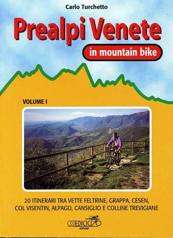 Prealpi Venete in mountain bike vol. I