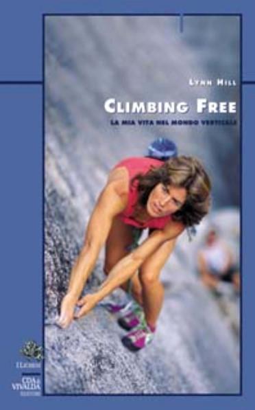 Climbing FreeLa mia vita nel mondo verticale