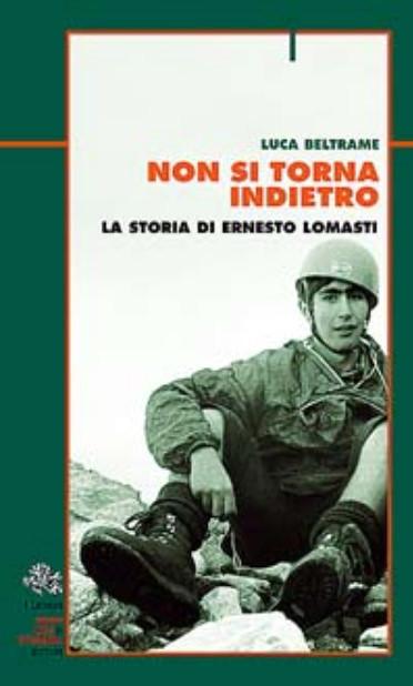 Non si torna indietro - La storia di Ernesto Lomasti