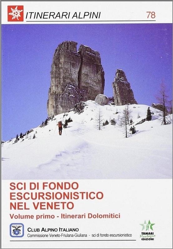 Sci di fondo escursionistico nel Veneto - Volume primo Itinerari Dolomitici