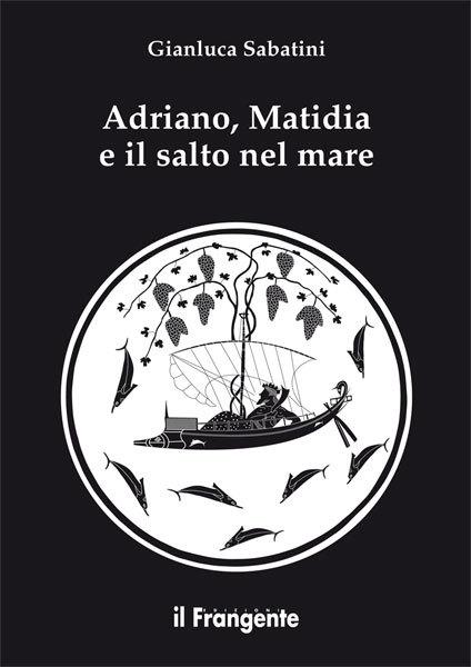 Adriano, Matidia e il salto nel mare