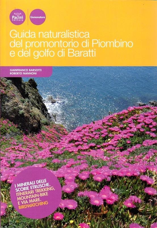 Guida naturalistica del promontorio di Piombino e del golfo di Baratti