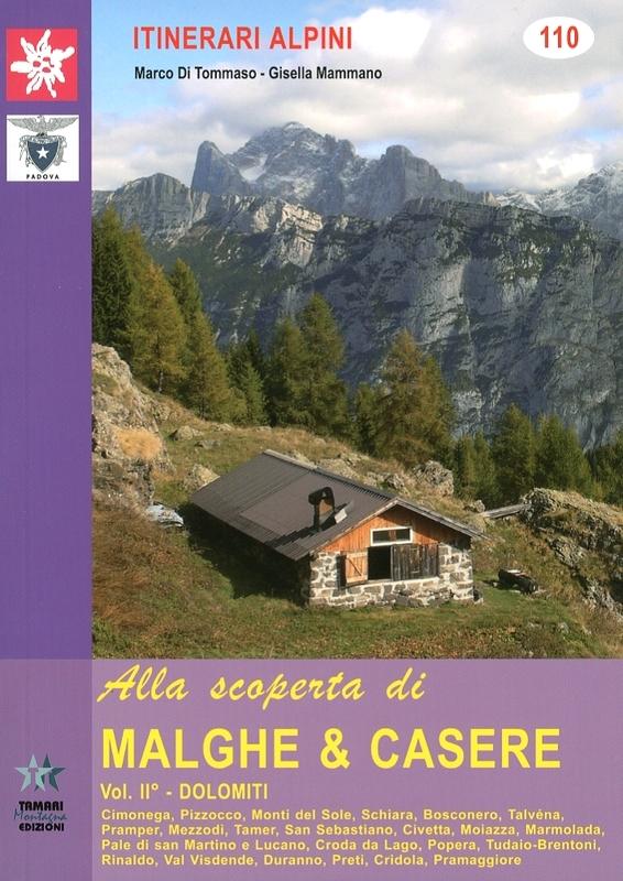 Alla scoperta di malghe & casere Vol. II° Dolomiti