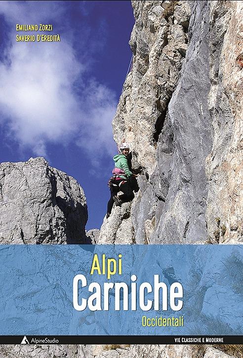 Alpi Carniche Occidentali vie classiche e moderne