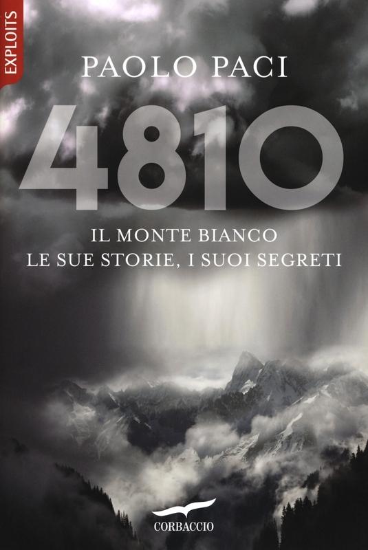 4810 Il Monte Bianco, le sue storie, i suoi segreti