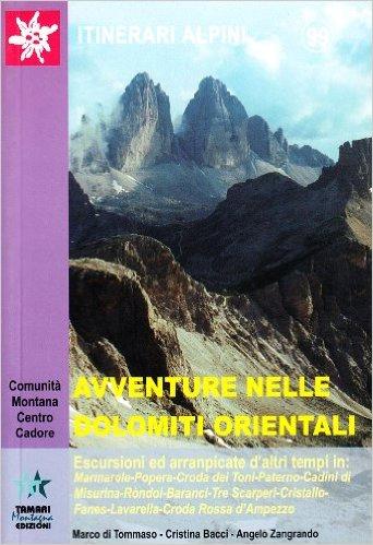 Avventure nelle Dolomiti Orientali - Escursioni ed arrampicate d'altri tempi