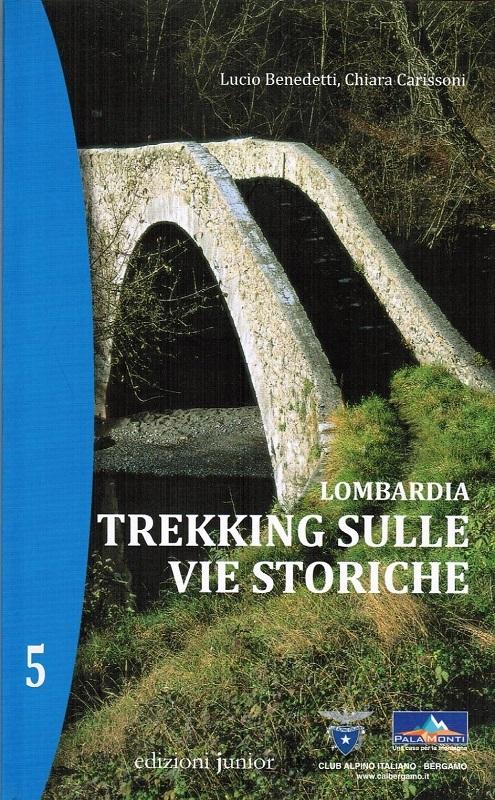 Lombardia - Trekking sulle vie storiche