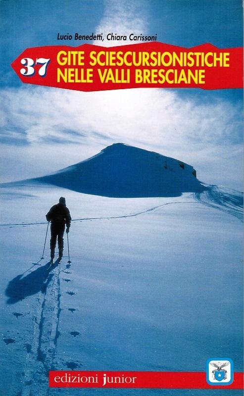37 gite sciescursionistiche nelle valli bresciane