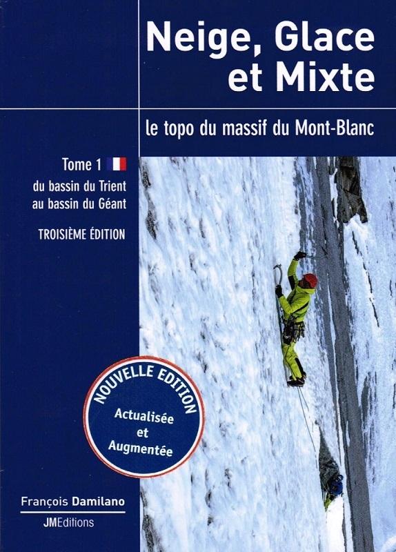 Neige glace et mixte Tome 1 Du bassin du Trient au bassin du Géant