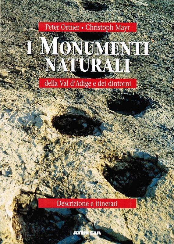 I monumenti naturali della Val d'Adige e dei dintorni