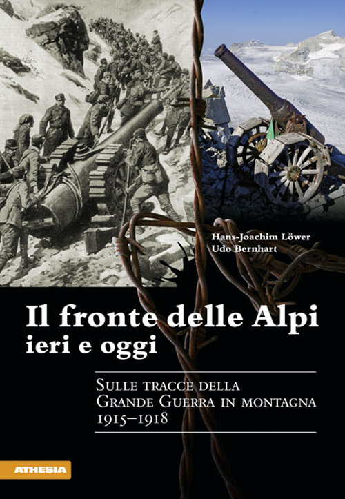 Il fronte delle Alpi ieri e oggi