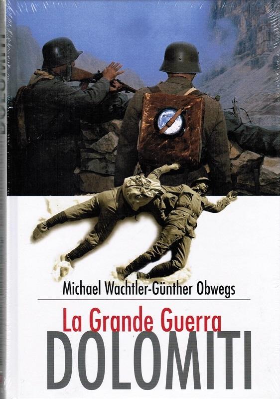 Dolomiti - La Grande Guerra