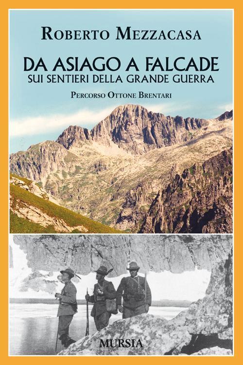 Da Asiago a Falcade sui sentieri della Grande Guerra 1915-1918: percorso Ottone Brentari