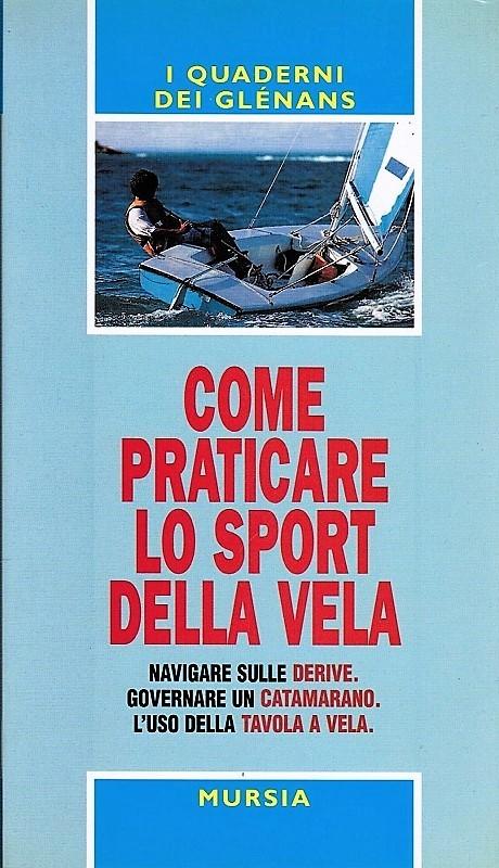Come praticare lo sport della vela