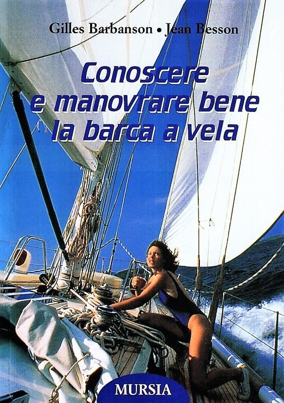 Conoscere e manovrare bene la barca a vela