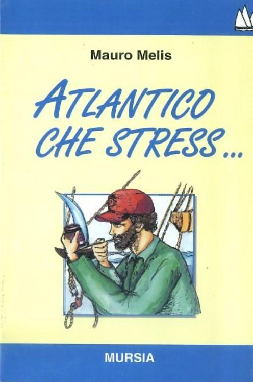 Atlantico che stress...