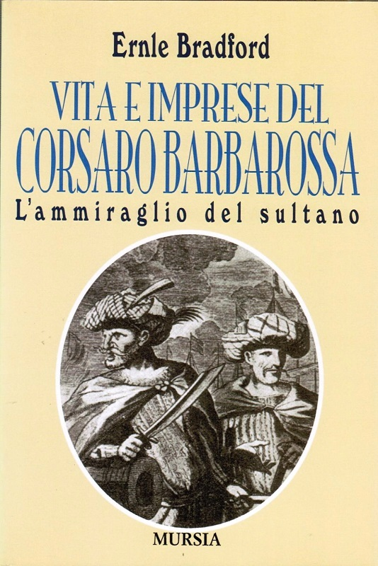 Vita e imprese del Corsaro Barbarossa
