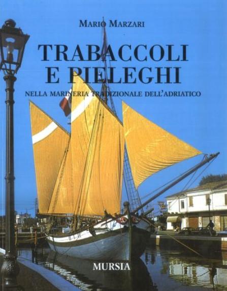 Trabaccoli e pieleghi nella marineria tradizionale dell'Adriatico