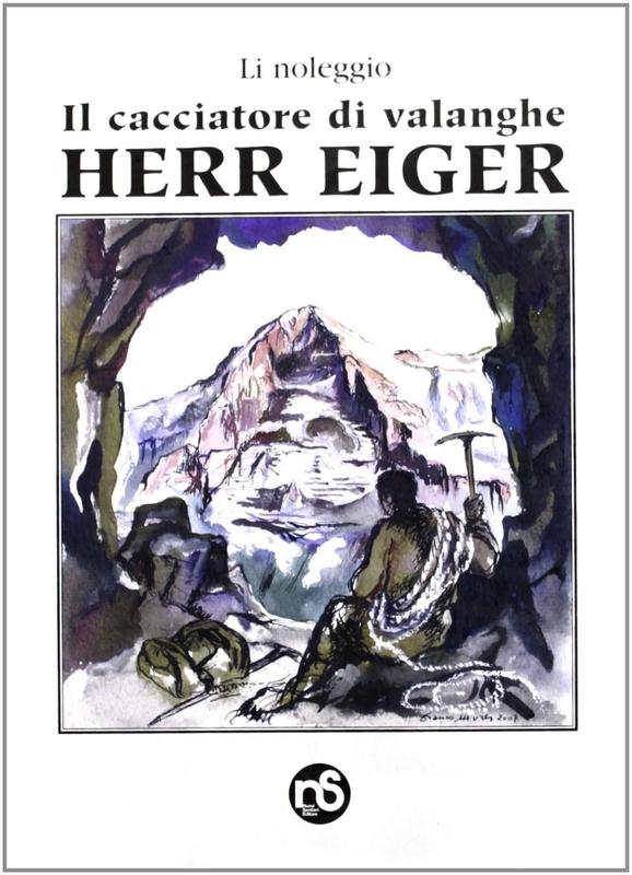 Il cacciatore di valanghe - Herr Eiger