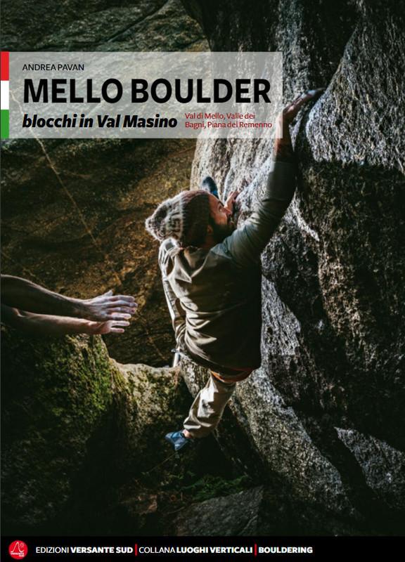 Mello Boulder blocchi in Valmasino,  Val di Mello, Valle dei Bagni, Piana del Remenno