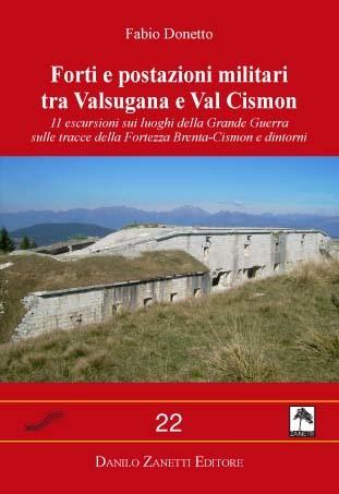 Forti e postazioni militari tra Valsugana e Val Cismon