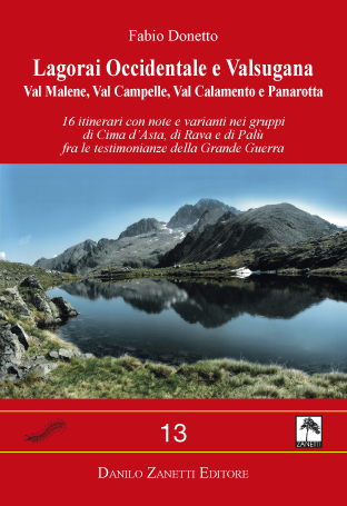 Lagorai Occidentale e Valsugana: Val di Malene, Val Campelle, Val Calamento e Panarotta