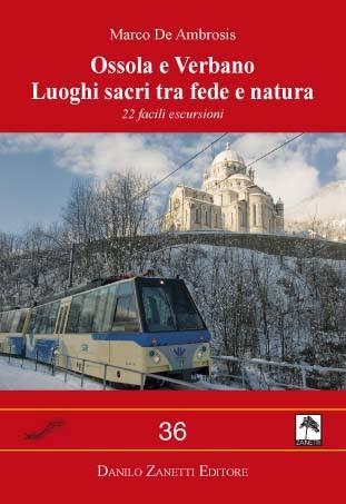 Ossola e Verbano - Luoghi sacri tra fede e natura