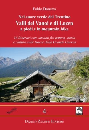 Nel cuore verde del Trentino Valli del Vanoi e di Lozen - a piedi e in mountain bike