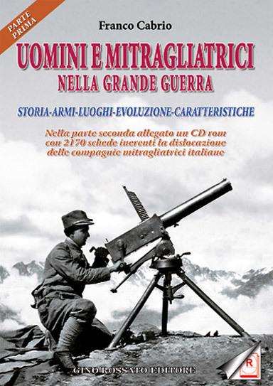 Uomini e mitragliatrici nella Grande Guerra (parte prima)