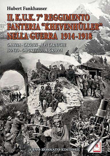 Il K.U.K. 7° Reggimento fanteria Khevenhuller nella guerra 1914-1918