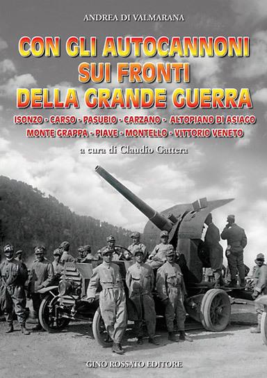 Con gli autocannoni sui fronti della Grande Guerra
