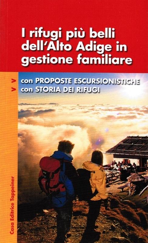 I rifugi più belli dell'Alto Adige in gestione familiare