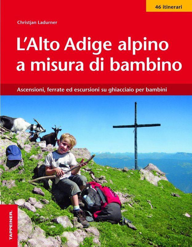 L'Alto Adige alpino a misura di bambino