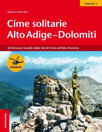 Cime solitarie in Alto Adige - Dolomiti vol. 2
