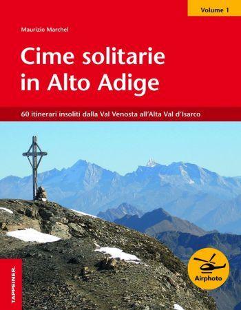Cime solitarie in Alto Adige vol. 1