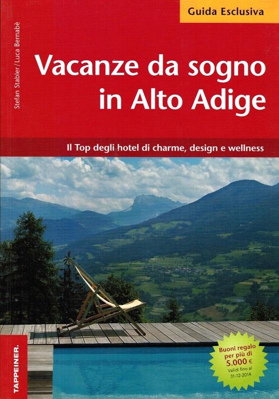 Vacanze da sogno in Alto Adige
