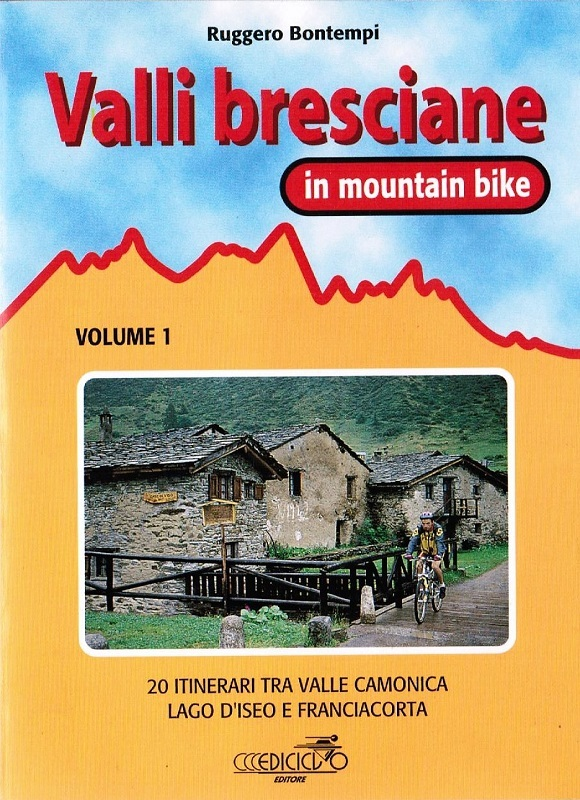 Valli Bresciane in mountain bike vol. 1
