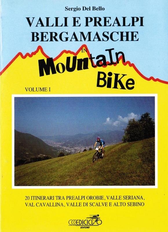 Valli e prealpi bergamasche in mountain-bike vol. I