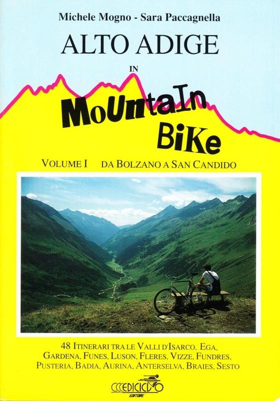 Alto Adige in mountain bike Volume I Da Bolzano a San Candido