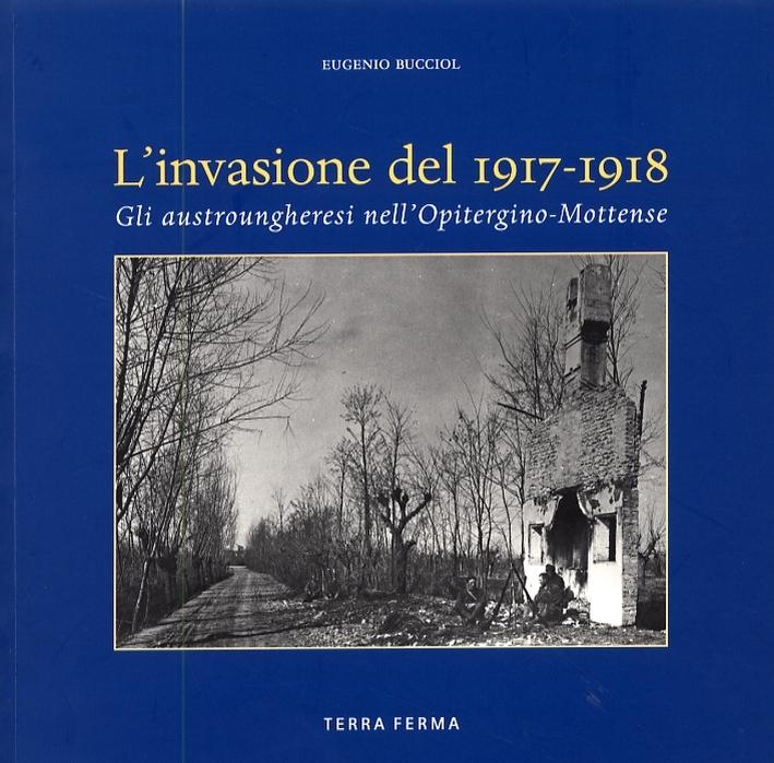 L'invasione del 1917-1918