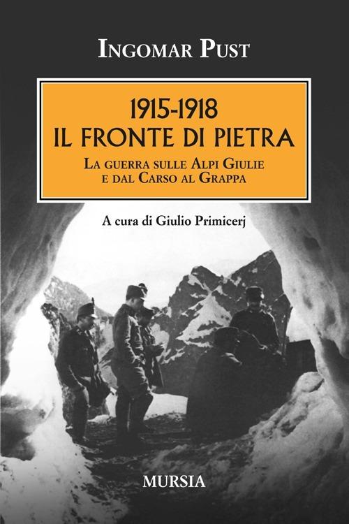 1915 - 1918 il fronte di pietra