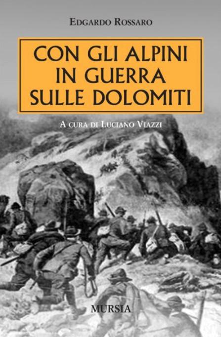 Con gli alpini in guerra sulle Dolomiti