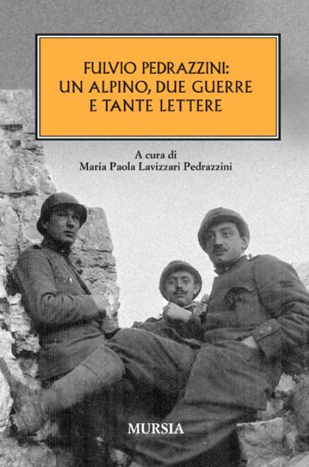 Fulvio Pedrazzini: un alpino, due guerre e tante lettere