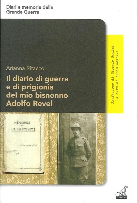 Il diario di guerra e di prigionia del mio bisnonno Adolfo Revel