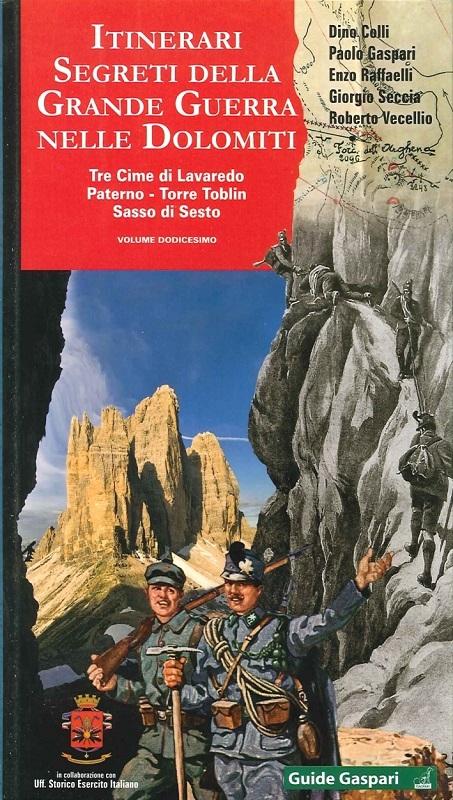 Itinerari segreti della Grande Guerra nelle Dolomiti vol. 12