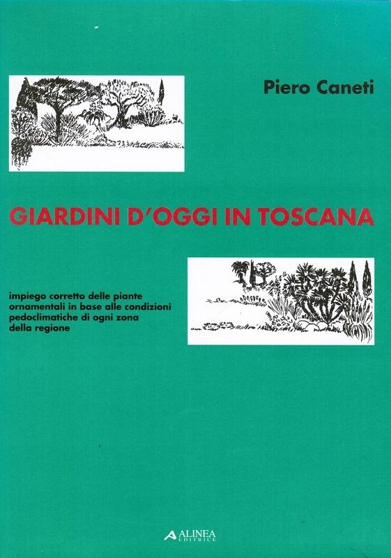 Giardini d'oggi in Toscana
