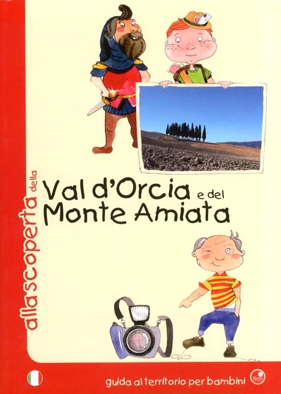 Alla scoperta della...Val d'Orcia e del Monte Amiata