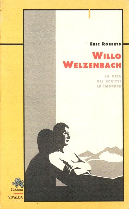 Willo Welzenbach - La vita gli scritti le imprese