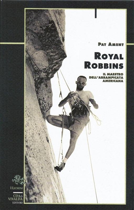 Royal Robbins il maestro dell'arrampicata americana