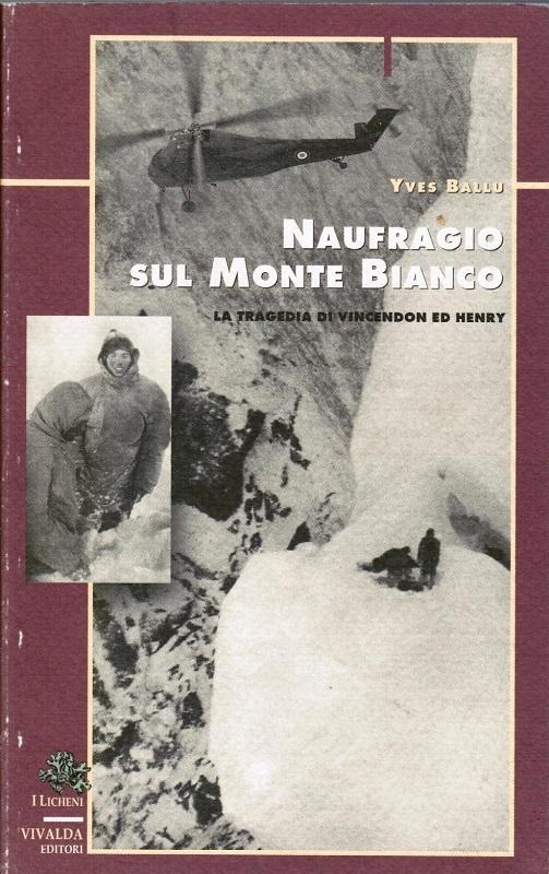 Naufragio sul Monte Bianco - La tragedia di Vincendon ed Henry